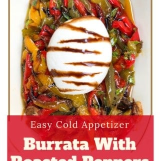 A delicious twist on a caprese salad, this easy Burrata With Roasted Peppers appetizer is my new go-to when I have last minute company! Creamy Burrata, roasted veggies finished with balsamic, this tasty vegetarian dish is served cold with warm crusty Italian bread!