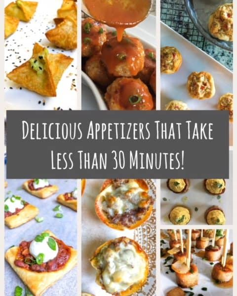 12 Fun Appetizers That Take Less Than 30 Minutes!