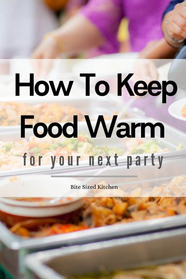 """party food buffet station with text overlay saying """"how to keep food warm for your next party""""."""