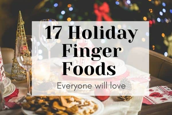 "holiday party table with text overlay saying ""17 holiday finger foods"""