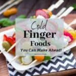 Cold finger food appetizers for your party.
