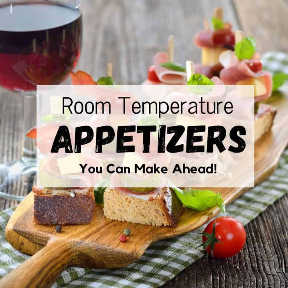 """skewered appetizers with text overlay saying """"room temperature appetizers"""""""