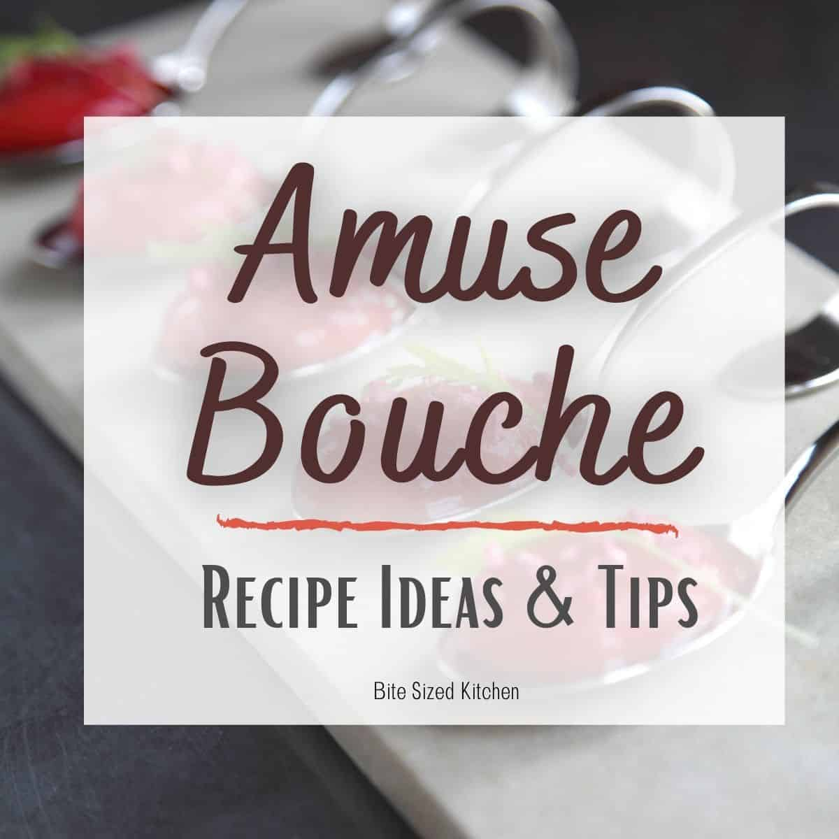 """amuse bouche spoons on a plate with text overlay """"amuse bouche recipe ideas and tips"""""""