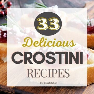 "crostini appetizers on a table with text overlay ""33 delicious crostini recipes""."