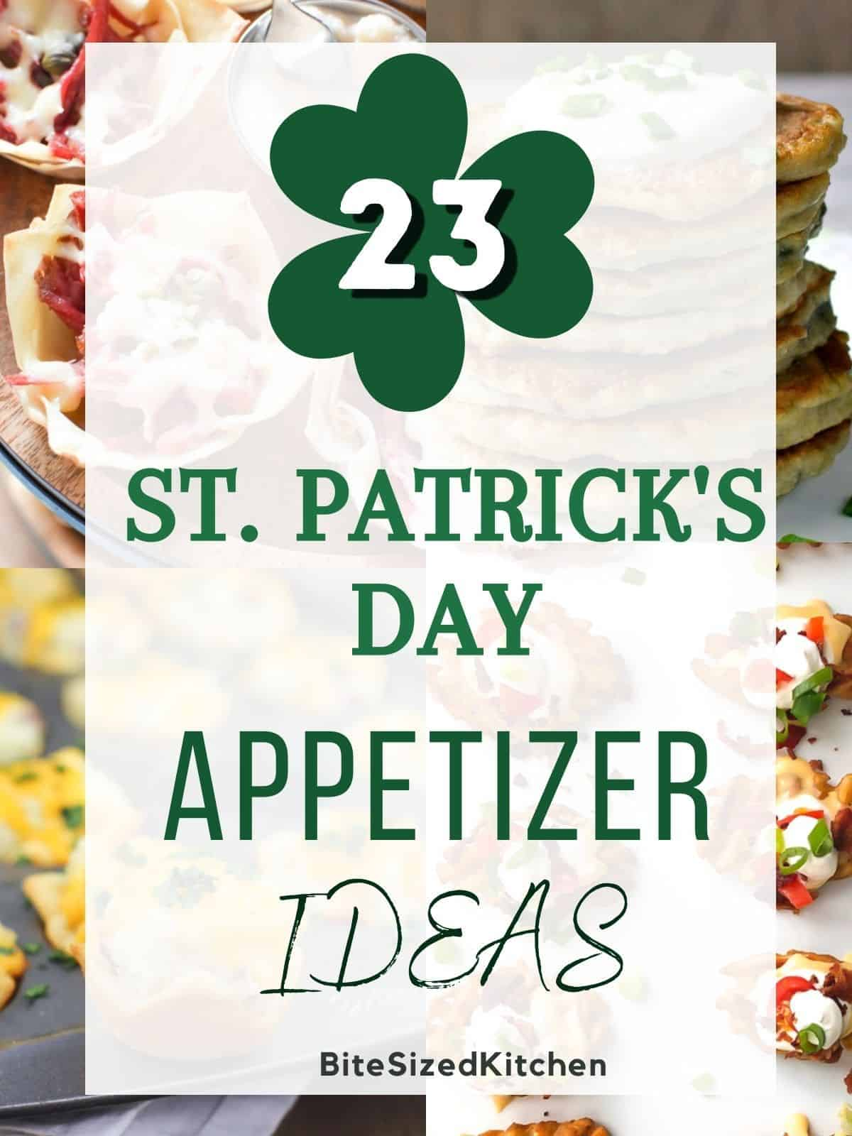 "saint patrick's day appetizers with green text overlay saying ""St. PAtty's day appetizer ideas""."