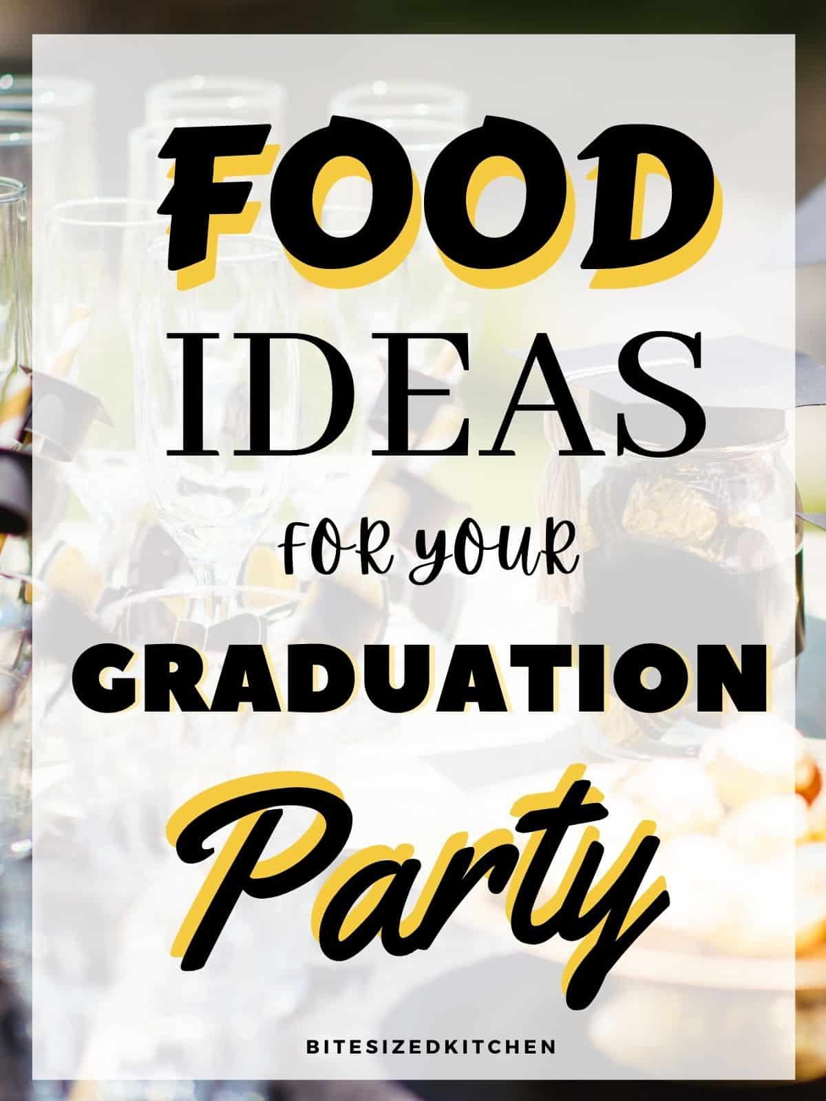 """Graduation party with text overlay """"graduation party food ideas""""."""