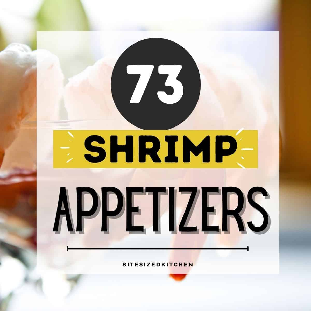 """shrimp in a cup with text overlay saying """"73 shrimp appetizers""""."""